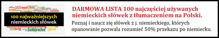 NIEMIECKIE SŁÓWKA - Lista 100 najczęściej używanych słów po niemiecku.
